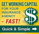 Get Working Capital for your InsuranceAgency - FAST!